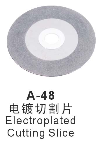A-48Electeoplated Cutting Slice